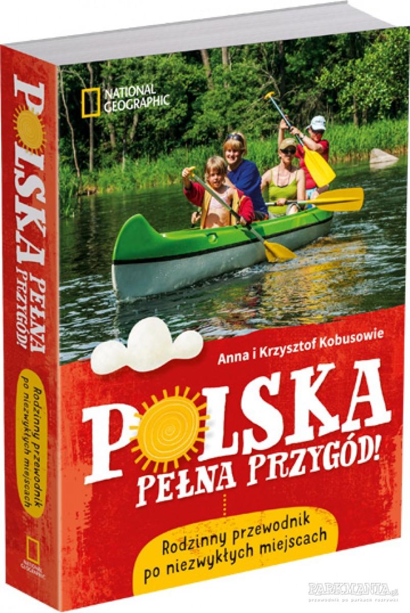 Polecamy: Polska pełna przygód - idealny rodzinny przewodnik na lato